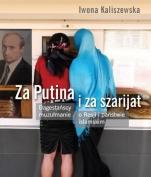 Okładka książki Za Putina i za szarijat